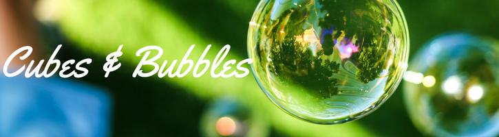 Cubes & Bubbles